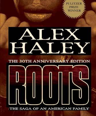Roots: The Saga of an American Family -- 30th Anniversary Edition