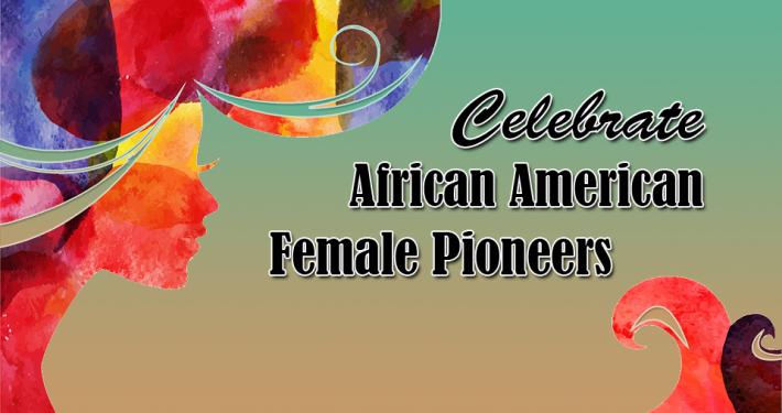African American Female Pioneers
